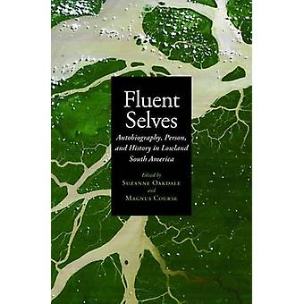 Fluent Selves by Edited by Suzanne Oakdale & Edited by Magnus Course