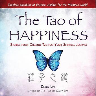 The Tao of Happiness di Derek Lin