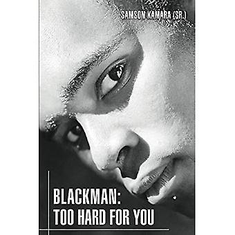 Blackman: Trop dur pour vous