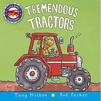 Tremendous Tractors by Tony Mitton & Ant Parker