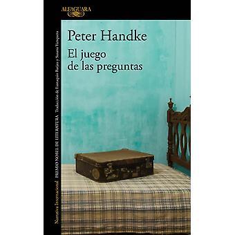 El juego de las preguntas  O el viaje al pas sonoro by Handke & Peter