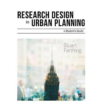 Research Design in Urban Planning by Farthing & Stuart