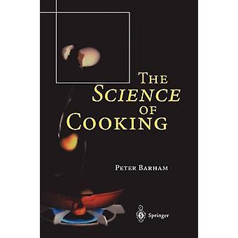 The Science of Cooking by Barham & Peter