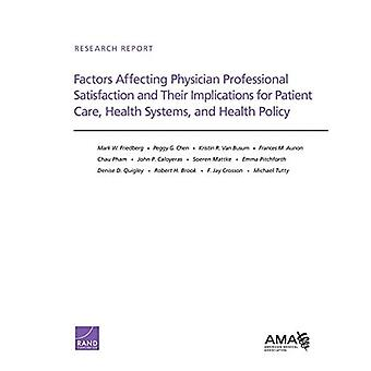 Factors Affecting Physician Professional Satisfaction and Their Implications for Patient Care, Health Systems,...