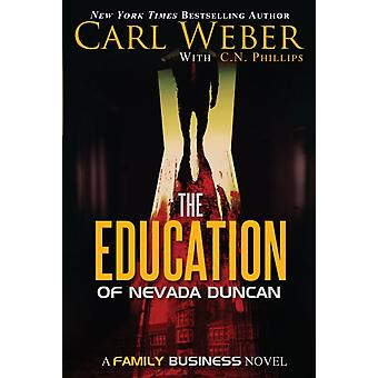 The Education Of Nevada Duncan by Carl WeberC. N. Phillips