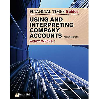 FT Guide to Using and Interpreting Company Accounts (4th Revised edit