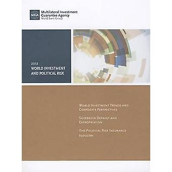 Welt-Investitionen und politisches Risiko - 2012 von Weltbank - 97808213950