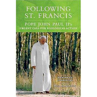 Después de San Francisco - el Papa Juan Pablo II de urgente convocatoria ecológica
