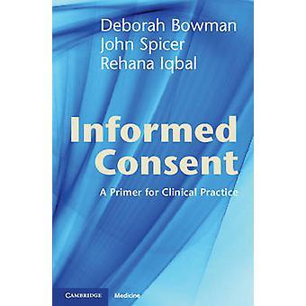 Świadomej zgody - podkład dla praktyki klinicznej przez Deborah Bowman-