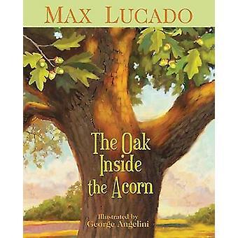 El roble en la bellota por Max Lucado - George Angelini - 9781400317