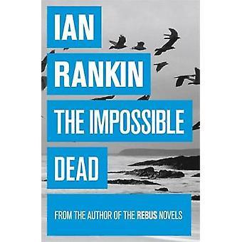 Los muertos imposibles por Ian Rankin - libro 9781409136293