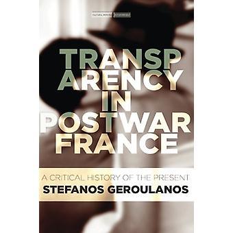 Transparenz im Nachkriegs-Frankreich - eine kritische Geschichte der Gegenwart von