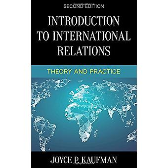 Introduction aux Relations internationales - théorie et pratique de Joyce
