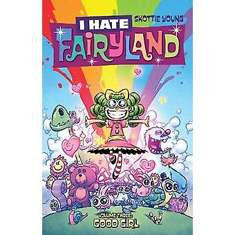 I Hate Fairyland Volume 3 - Good Girl - 9781534303300 Book
