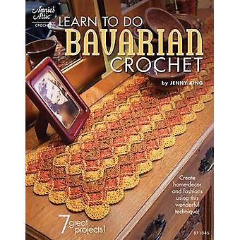 Learn to Do Bavarian Crochet by Jenny King - 9781596353169 Book
