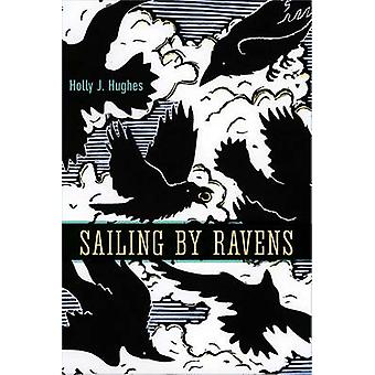 Sailing by Ravens by Holly J. Hughes - 9781602232259 Book