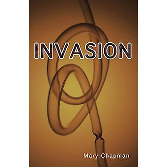 Invasion by Mary Chapman - 9781781272169 Book
