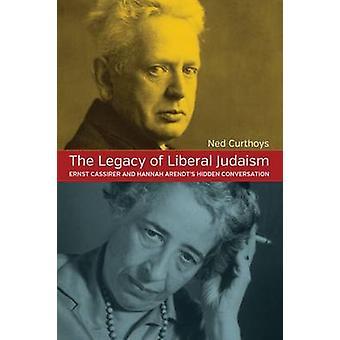 L'héritage du judaïsme libéral - Ernst Cassirer et d'Arendt caché