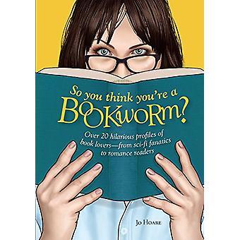 Så du tror att du är en bokmal? -Över 20 lustiga profiler av Li