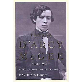 Thomas D'Arcy McGee - Volume 1 - Passion - Reason - and Politics - 182