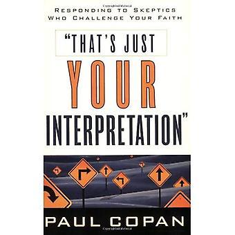 To jest tylko Twoja interpretacja