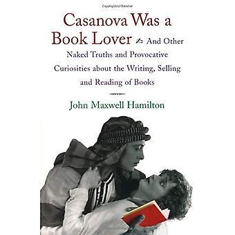 Kvinnebedårer var en bok-elsker: og andre naken sannheter og provoserende Kuriositeter om skriveprosessen, selge og lese bøker