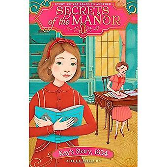 Kay's Story, 1934 (hemligheter herrgården)