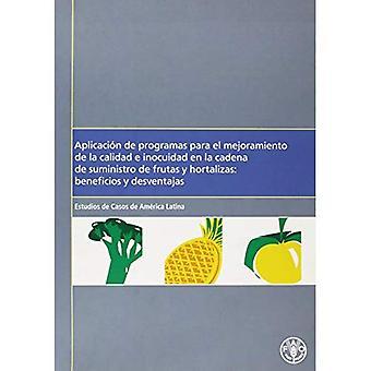 Aplicacion de Programas Para El Mejoramiento de La Calidad E Inocuidad nl La Cadena de Suministro de Frutas y...