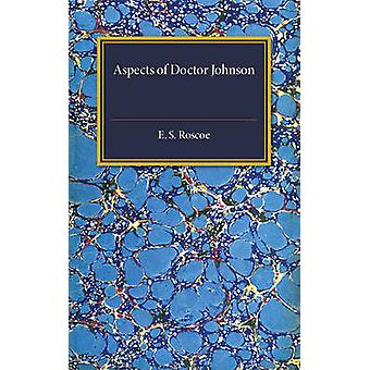 Aspects of Doctor Johnson by Roscoe & E. S.