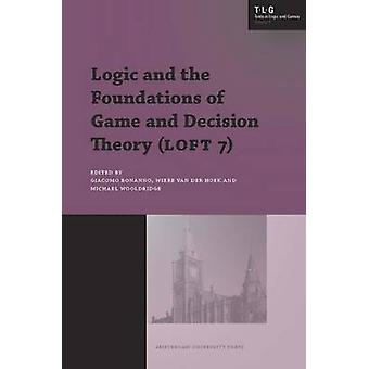 Logic and the Foundations of Game and Decision Theory LOFT 7 by Bonanno & Giacomo