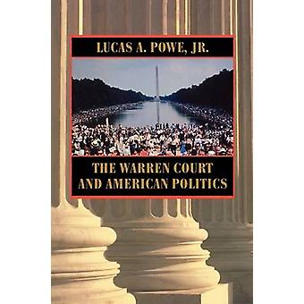 The Warren Court and American Politics by Lucas A. Powe - 97806740068