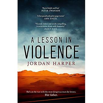 A Lesson in Violence by Jordan Harper - 9781471158971 Book