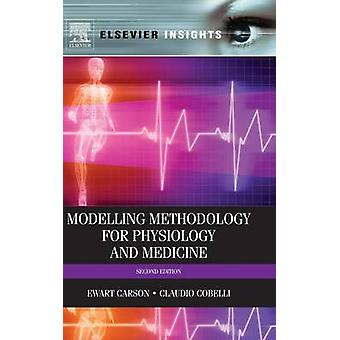 Modeling Methodology for Physiology and Medicine by Carson & Ewart