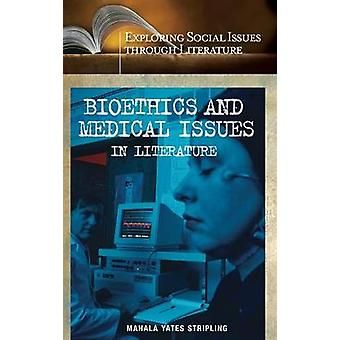 Bioethics and Medical Issues in Literature by Stripling & Mahala Yates