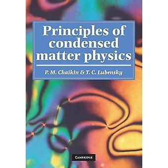 Principles of Condensed Matter Physics by P M Chaikin
