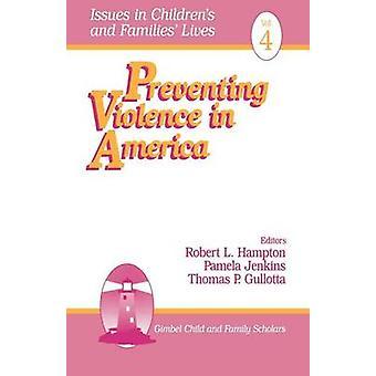 Att förebygga våld i Amerika av Hampton & Robert L.
