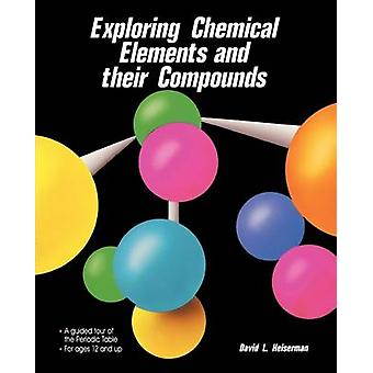 Exploring Chemical Elements and Their Compounds by Heiserman & David L.