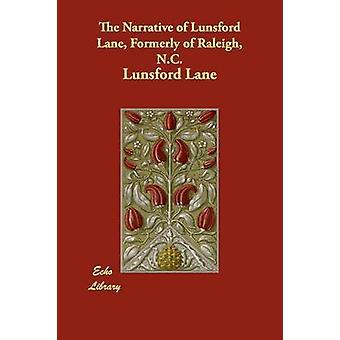 Die Erzählung des Lunsford Lane früher von Raleigh NC von Lane & Lunsford