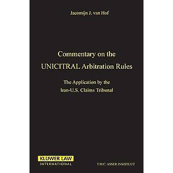 Kommentar till Uncitral skiljedom regler applikationer genom av Van Hof & Jacomijn J.