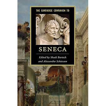 The Cambridge Companion to Seneca Kirsti Bartsch - Alessandro padottiin