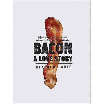 Bacon - A Love Story by Heather Lauer - 9780061971266 Book
