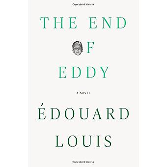 The End of Eddy by Edouard Louis - 9780374266653 Book