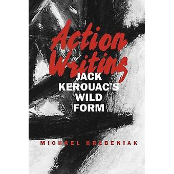 Action Writing-Jack Kerouac es Wild Form by Michael Hrebeniak-97808
