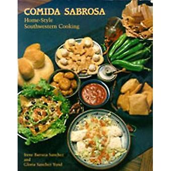 Comida Sabrosa - Home-Style Southwestern Cooking by Irene Barraza Sanc