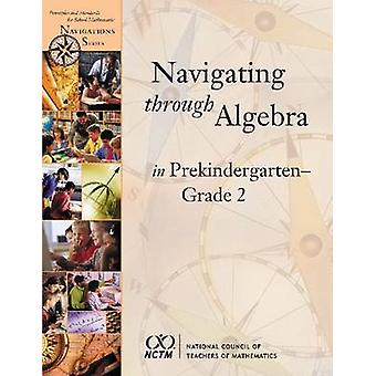 Navigating Through Algebra in Prekindergarten - Grade 2 by Donald Cha
