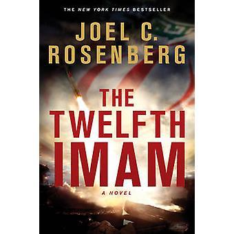 The Twelfth Imam by Joel C Rosenberg - 9781414311647 Book