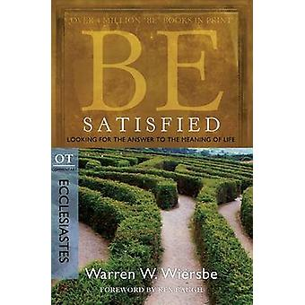 Be Satisfied ( Ecclesiastes ) - Looking for the Answer to the Meaning
