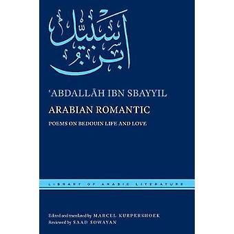 Arabian Romantic - Poems on Bedouin Life and Love by Arabian Romantic -