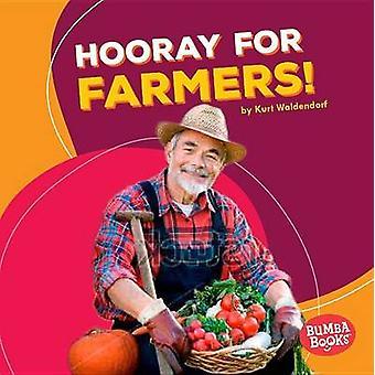 Hooray for Farmers! by Kurt Waldendorf - 9781512414431 Book