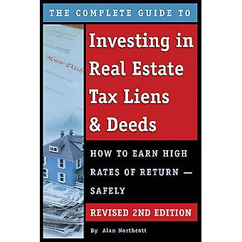 The Complete Guide to Investing in Real Estate Tax Liens & Deeds - How